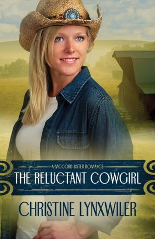 The Reluctant Cowgirl by Christine Lynxwiler