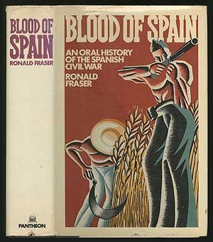 Blood of Spain by Ronald  Fraser