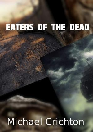an analysis of the novel eaters of the dead by michael crichton A summary of the 13th warrior  the film is based on the novel eaters of the dead by author michael crichton, and crichton wrote in the afterward to the book .