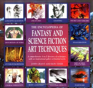 The Encyclopedia of Fantasy and Science Fiction Art Techniques by John Grant
