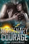 Mercenary Courage (Mandrake Company, #5)