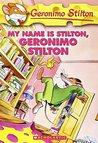 My Name Is Stilton, Geronimo Stilton (Geronimo Stilton, #19)
