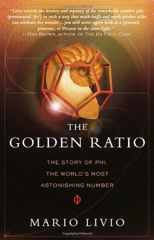 The Golden Ratio: The Story of Phi, the World's Most Astonishing Number