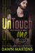 UnTouch Me by Dawn Martens