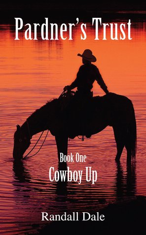 Pardner's Trust-Book One-Cowboy Up by Randall Dale