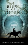 A Rope of Thorns: Volume Two of the Hexslinger Series