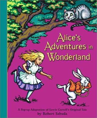 Alice's Adventures in Wonderland by Robert James Sabuda