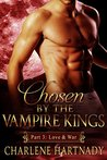 Love & War (Chosen by the Vampire Kings, #3)
