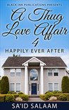 Thug Love Affair 4: Happily ever after (Ra and Dre)