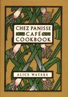Chez Panisse Cafe Cookbook by Alice Waters
