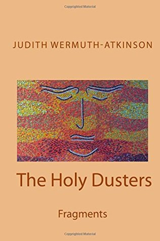 The Holy Dusters by Judith Wermuth-Atkinson