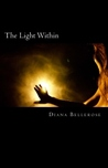 The Light Within by Dianna Bellerose
