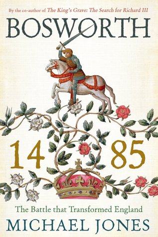 Bosworth 1485 by Michael K. Jones