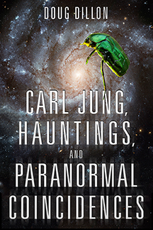 Carl Jung, Hauntings, and Paranormal Coincidences by Doug Dillon