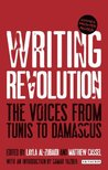 Writing Revolution: The Voices from Tunis to Damascus