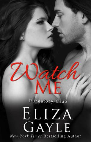 Watch Me by Eliza Gayle