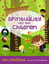 Spirituality for Our Children by Mary McElhone