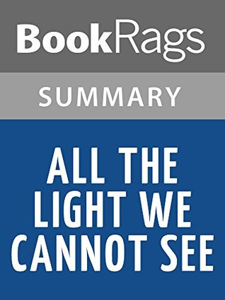 All the light we cannot see by anthony doerr l summary amp study guide