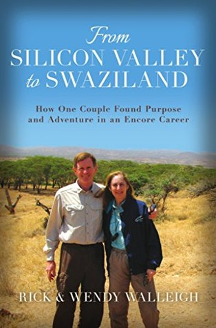 From Silicon Valley to Swaziland by Rick Walleigh