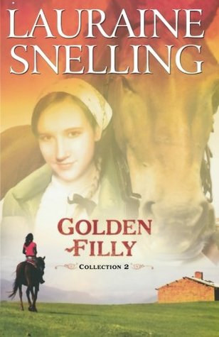 Golden Filly Collection Two by Lauraine Snelling