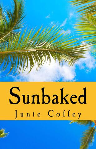 Sunbaked by Junie Coffey