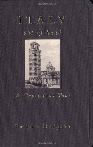 Italy Out of Hand by Barbara Hodgson