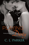 Playing Dirty (Monkey Business Trio, #1)