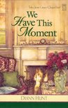 We Have This Moment (Tales from Grace Chapel Inn, #11)
