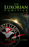 The Luxorian Fugitive (Ship Logs of the Santa Claus, #1)