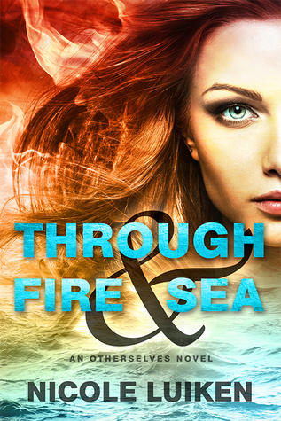 Through Fire & Sea (Otherselves, #1)