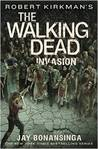 Robert Kirkman's The Walking Dead: Invasion (The Governor Series, #6)