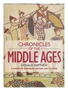 Chronicles Of The Middle Ages (A Survey Of European History And Culture)