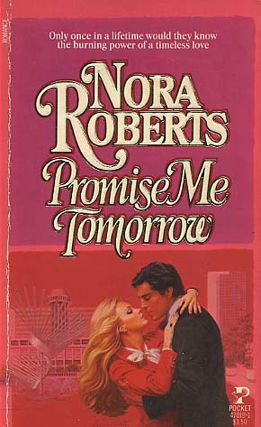 Promise Me Tomorrow by Nora Roberts