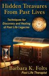 Hidden Treasures From Past Lives by Barbara Folts