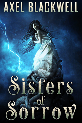 Sisters of Sorrow by Axel Blackwell