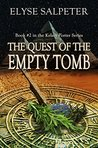 The Quest of the Empty Tomb by Elyse Salpeter