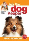 Marc Morrone's Ask the Dog Keeper (Marc Morrone Pets Series)