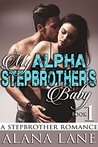 My Alpha Stepbrother's Baby (Book One)