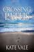 Crossing Paths by Kate Vale
