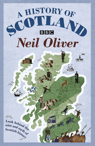 A History Of Scotland by Neil Oliver