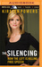 The Silencing by Kirsten Powers