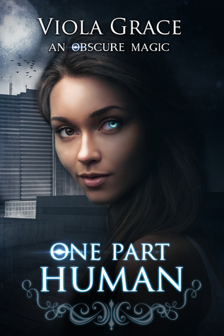 One Part Human (An Obscure Magic, #1)