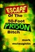 Escape of the 50-Foot Prison Bitch by Mark McLaughlin