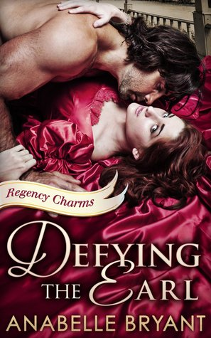 Defying the Earl (Regency Charms, #1)