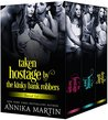 Taken Hostage by Kinky Bank Robbers: The 3-book bundle!