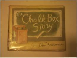 The Chalk Box Story by Don Freeman