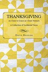 Thanksgiving: As Close to Grace as I Dare Venture: A Collection of Incidental Verse