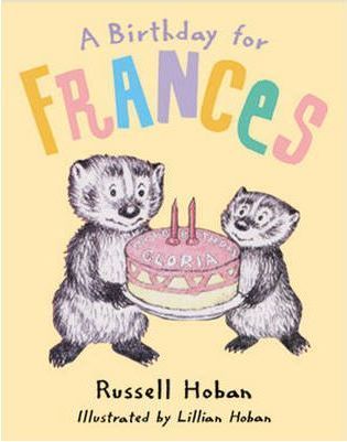 A Birthday for Frances by Russell Hoban