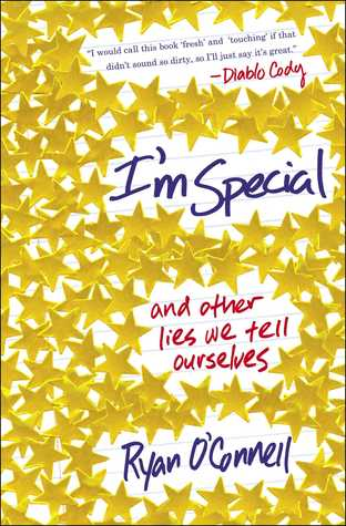 I'm Special: And Other Lies We Tell Ourselves to Get through Our Twenties