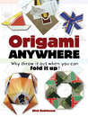 Origami Anywhere: Why Throw It Out When You Can Fold It Up?